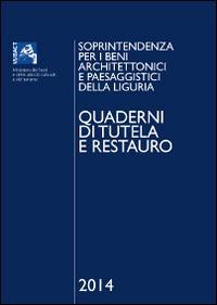 Quaderni di tutela e restauro 2014. Soprintendenza per i beni architettonici e paesaggistici della ...