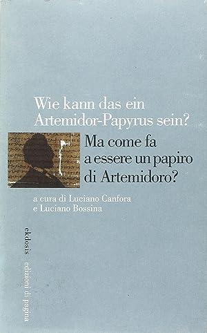 Ma come fa a essere un papiro di Artemidoro? [Edizione Italiana, Inglese, Francese e Tedesca].: ...