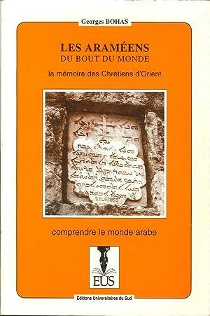 Les Araméens Du Bout Du Monde. Ma Mémoire des Chrétiens d'Orient.: Bohas,...