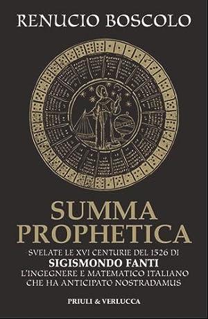 Summa prophetica. Svelate le XVI centurie del 1526 di Sigismondo Fanti, L'ingegnere e ...