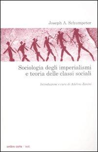 Sociologia degli imperialismi e teoria delle classi sociali.: Schumpeter, Joseph A