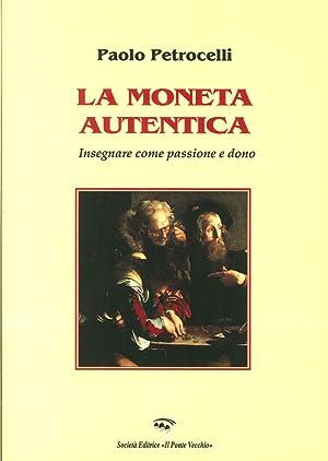 La moneta autentica. Insegnare come passione e dono.: Petrocelli, Paolo