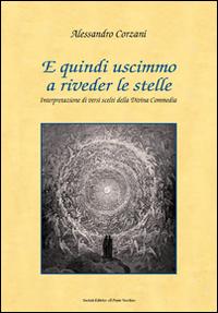E Quindi Uscimmo a Riveder le Stelle. Interpretazione di Versi Scelta delle Divina Commedia.: ...