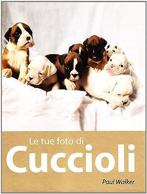 Le tue foto di cuccioli.: Walker, Paul