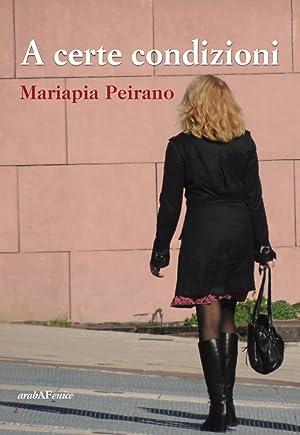 A certe condizioni.: Peirano, Mariapia