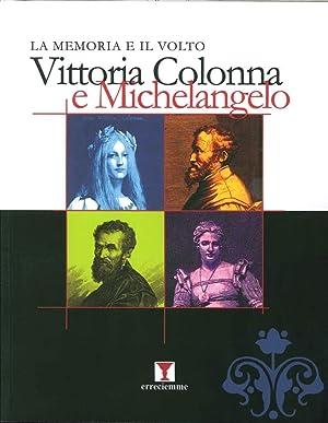 La Memoria e il Volto. Vittoria Colonna e Michelangelo in Rare Incisione e Stampe.: Crescentini, ...