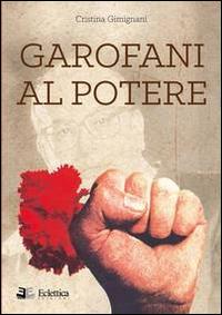 Garofani al Potere.: Gimignani, Cristina