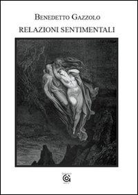 Relazioni sentimentali.: Gazzolo, Benedetto
