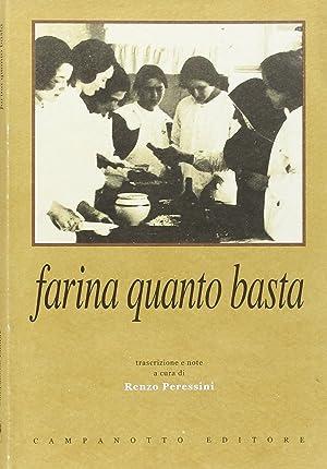 Farina quanto basta. Il quaderno delle ricette del nobile Collegio delle Suore Dimesse di Udine (...
