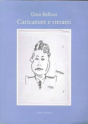 Caricature e ritratti.: Belloni, Gino