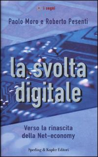 La svolta digitale.
