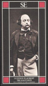 Tre racconti.: Flaubert, Gustave