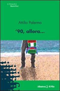 90, allora.: Palermo, Attilio