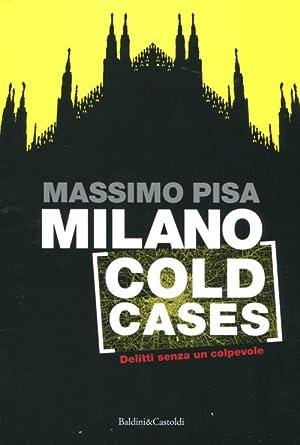 Milano cold cases. Delitti senza un colpevole.: Pisa, Massimo