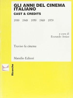 Gli anni del cinema italiano. Cast & credits (1939-1979).