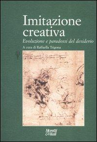 Imitazione creativa. Evoluzione e paradossi del desiderio.