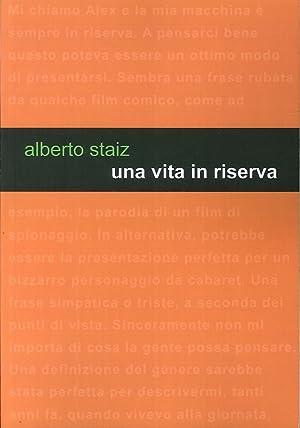 Una vita in riserva.: Staiz, Alberto