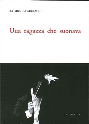 Una Ragazza che Suonava.: Guidacci, Raimondo