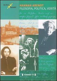 Hannah Arendt. Filosofia, politica, verità.: aa.vv.