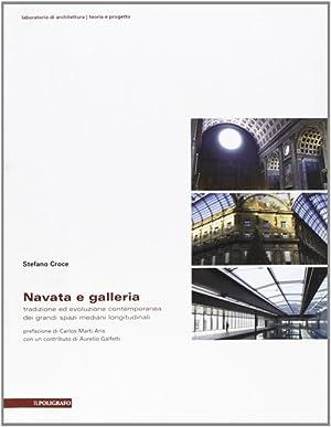 Navata e galleria. Tradizione ed evoluzione contemporanea dei grandi spazi mediani longitudinali.: ...