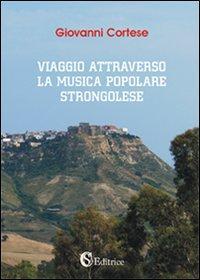 Viaggio attravreso la musica popolare strongolese.: Cortese, Giovanni