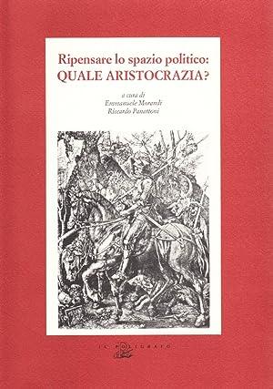 Ripensare lo spazio politico: quale aristocrazia?