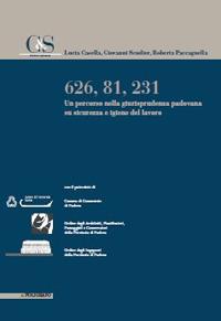 626, 81, 231. Un Percorso nella Giurisprudenza Padovana su Sicurezza e Igiene del Lavoro.: Casella,...