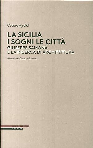 La Sicilia i Sogni le Città. Giuseppe: Ajroldi, Cesare