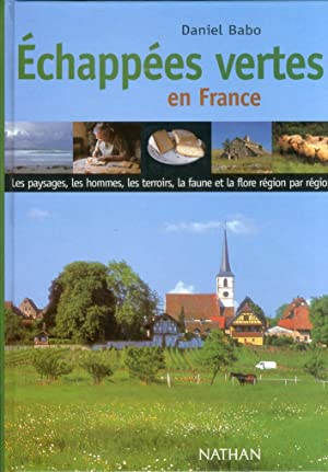 Echappées vertes en France. Les paysages, les: Babo, Daniel