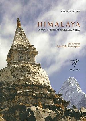 Himalaya. Lungo i sentieri sacri del Nepal.: Vivian, Franco
