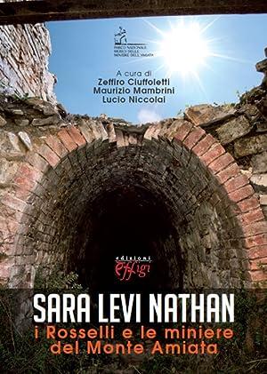 Sara Levi Nathan. I Rosselli e le miniere del Monte Amiata.