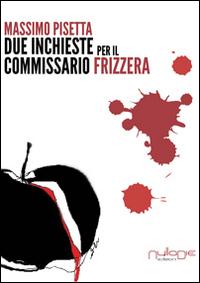 Due inchieste del commissario Frizzera.: Pisetta, Massimo