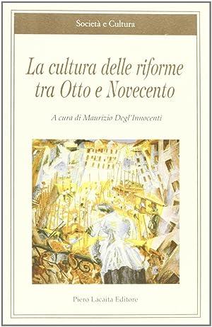La cultura delle riforme tra Otto e Novecento.
