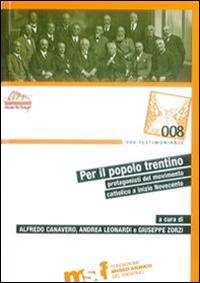 Per il popolo trentino. Protagonisti del movimento cattolico a inizio Novecento.