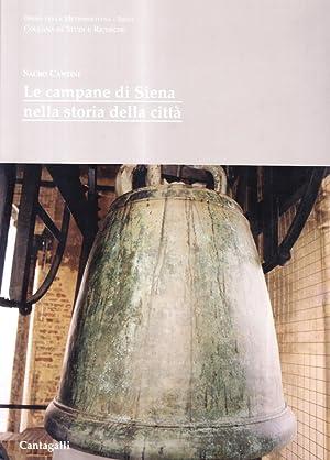 Le campane di Siena nella storia della città.: Cantini, Sauro