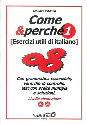 Come e Perché. Esercizi Utili di Italiano.: Manella, Claudio