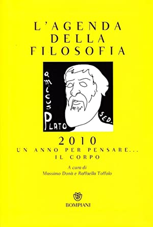 L'Agenda della Filosofia 2010. Un Anno per Pensare. il Corpo.