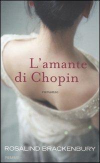 L'amante di Chopin.: Brackenbury, Rosalind