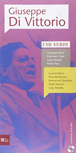 Giuseppe Di Vittorio. Storie interrotte. Con CD Audio.