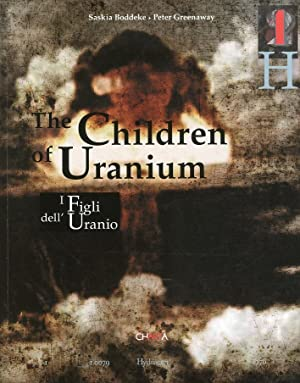 Peter Greenaway. Saskia Boddeke. I figli dell'Uranio. The children of Uranium.