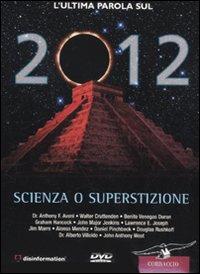 2012. Scienza o superstizione. DVD. Con libro.