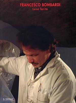 Francesco Bombardi. Lune ferite.: aa.vv.