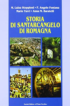 Storia di Santarcangelo di Romagna.: Stoppioni, M Luisa Fontana, P Angelo Turci, Mario