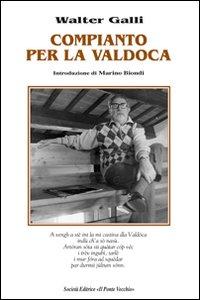 Compianto per la Valdoca.: Galli, Walter