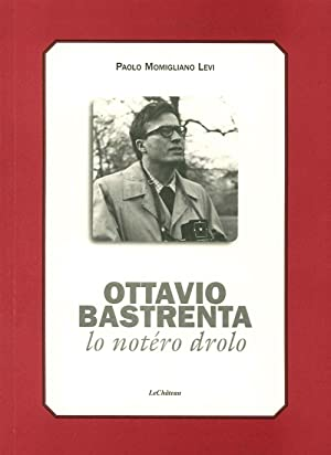Ottavio Bastrenta. Lo Notéro Drolo.: Momigliano Levi, Paolo