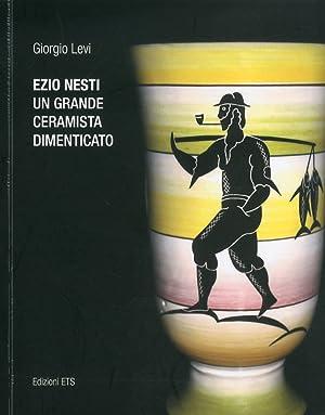 Ezio Nesti un grande ceramista dimenticato.: Levi, Giorgio