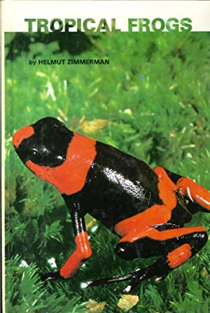 Tropical Frogs.: Zimmerman, Helmut