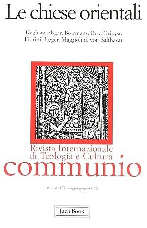 Le Chiese orientali. Rivista internazionale di Teologia e Cultura. Communio 123. Maggio-giugno 1992...