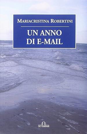 Un anno di e-mail.: Robertini, Mariacristina