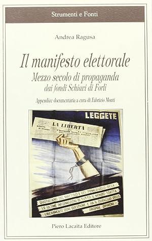Il manifesto elettorale. Mezzo secolo di propaganda dai Fondi Schiavi di Forlì.: Ragusa, ...